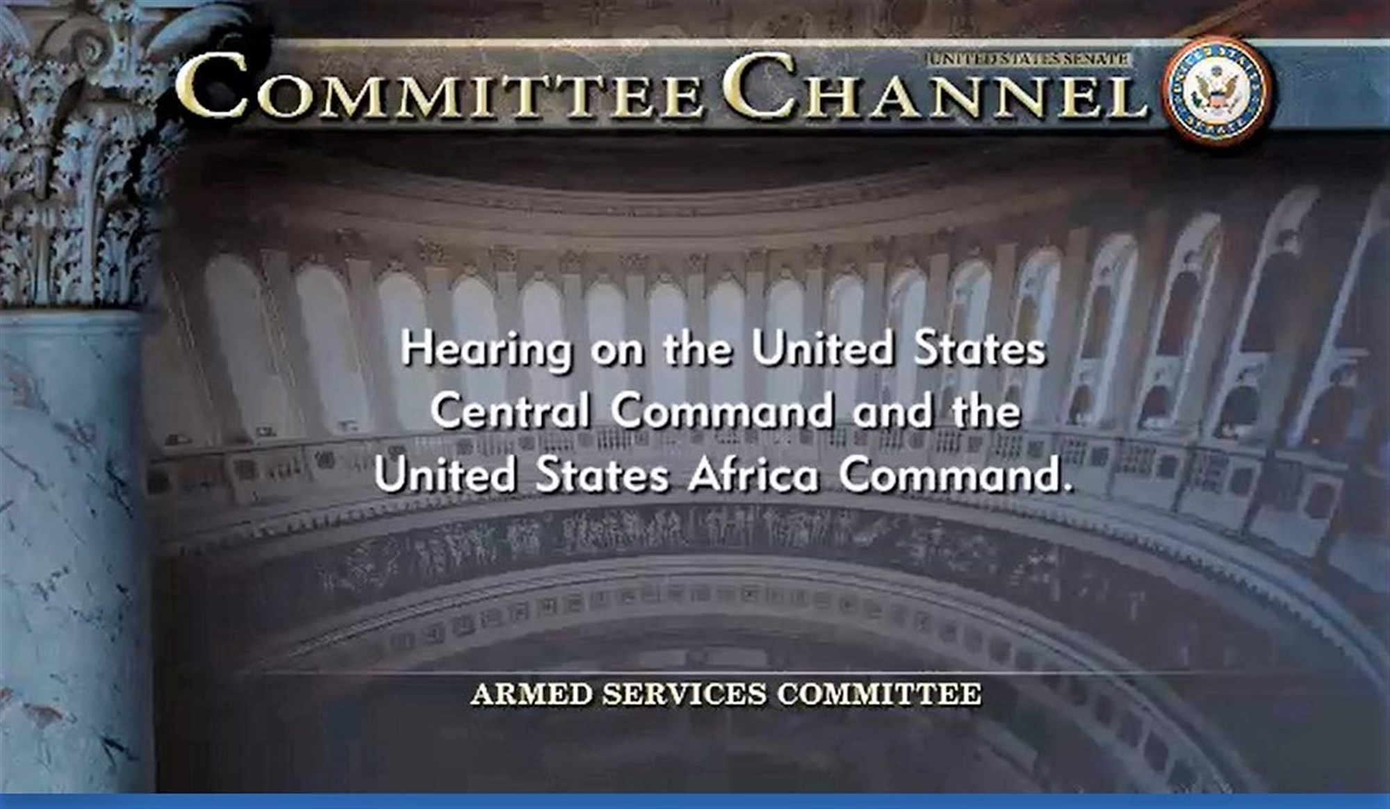 SASC hearing on AFRICOM and CENTCOM, Mar. 9, 2017, Washington.  Gen. Thomas Waldhauser, AFRICOM commander,  appeared before the committee for an annual session that allows members the opportunity receive updates from commanders and ask questions that inform decisions. During the hearing, Waldhauser submitted U.S. AFRICOM's official annual posture statement and answered questions related to the command's area of responsibility on topics ranging from counter-terrorism initiatives to the influence of other countries upon the African continent.  (Courtesy image)